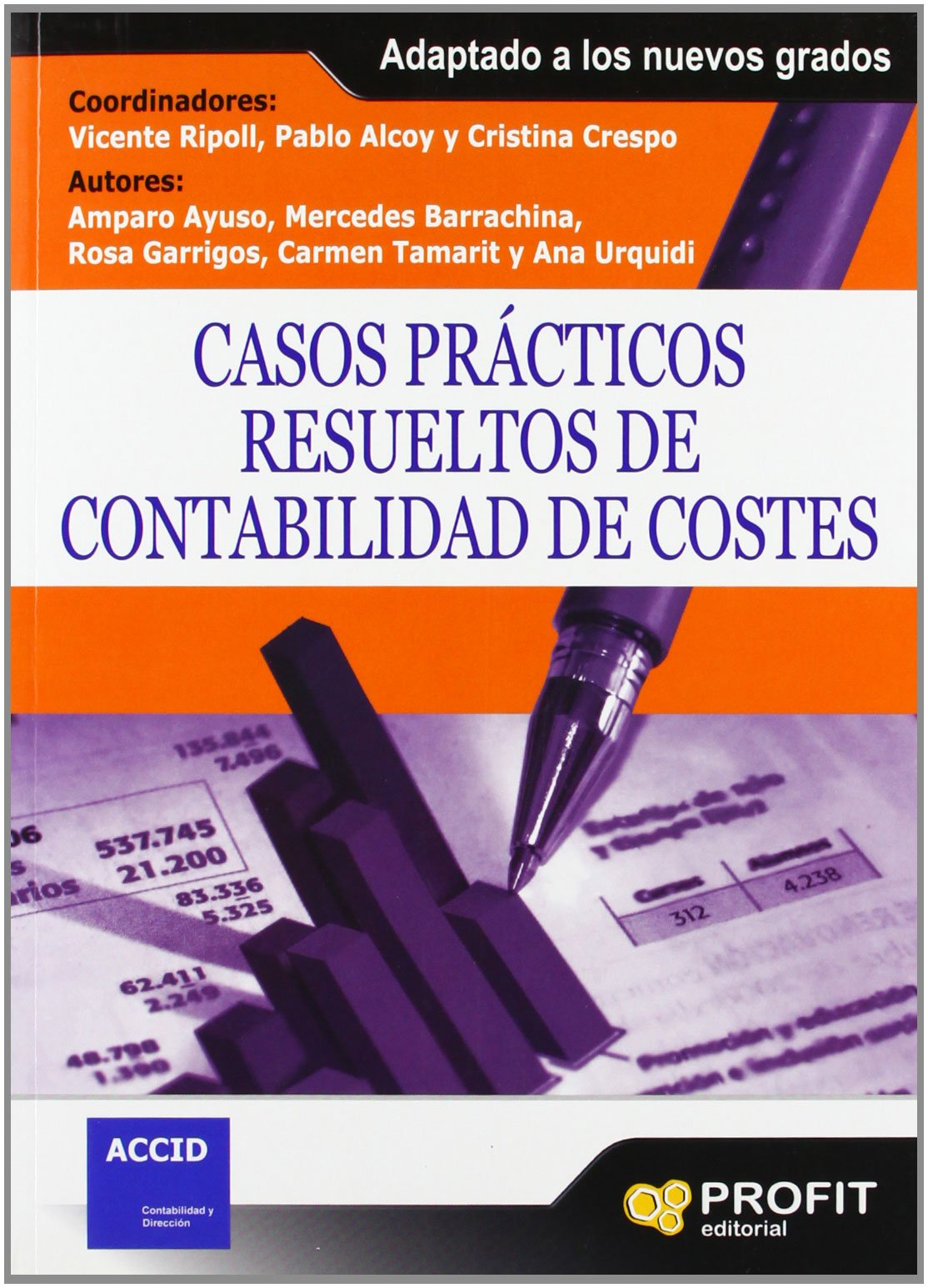 Casos prácticos resueltos de contabilidad de costes: Adaptado a los nuevos grados Tapa blanda – 1 oct 2011 Vicente Ripoll Profit Editorial 8492956259 1820477