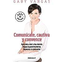 Comunícate, Cautiva Y Convence / Communicate, Captivate and Convince