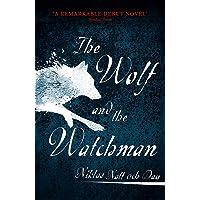 The Wolf and the Watchman: Niklas Natt och Dag