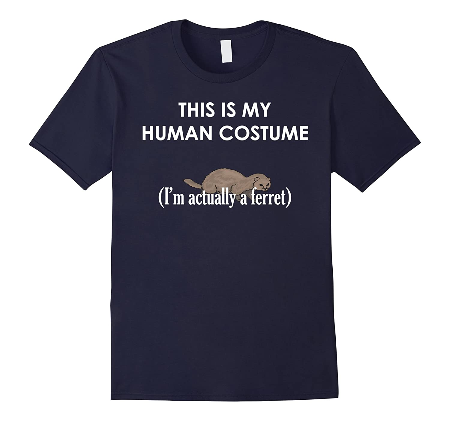 This is My Human Costume I'm Actually a Ferret T-shirt-FL
