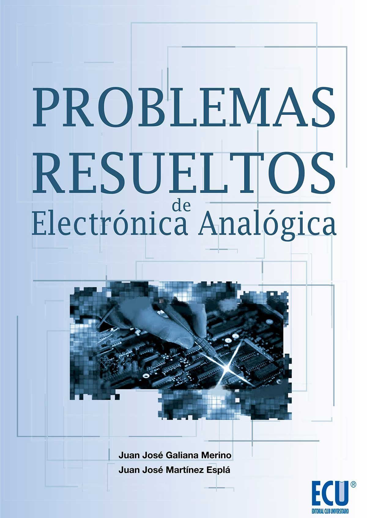 Problemas resueltos de Electrónica Analógica: Amazon.es: Juan José Galiana Merino, Juan José Martínez Esplá: Libros