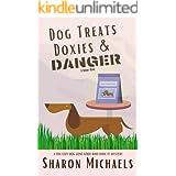 Dog Treats, Doxies & Danger: A Fun Cozy Dog Gone Good Who Done It Mystery (A Fun Cozy Dog Gone Good Who Done It Short Read My