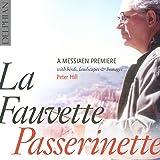 La Fauvette Passerinette: a Messiaen premiere, with birds, landscapes & homages