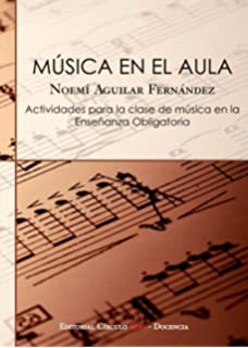 Música en el Aula: Actividades para la clase de musica en la Ensenanza Obligatoria (
