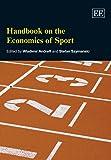 Handbook on the Economics of Sport (Elgar Original Reference)