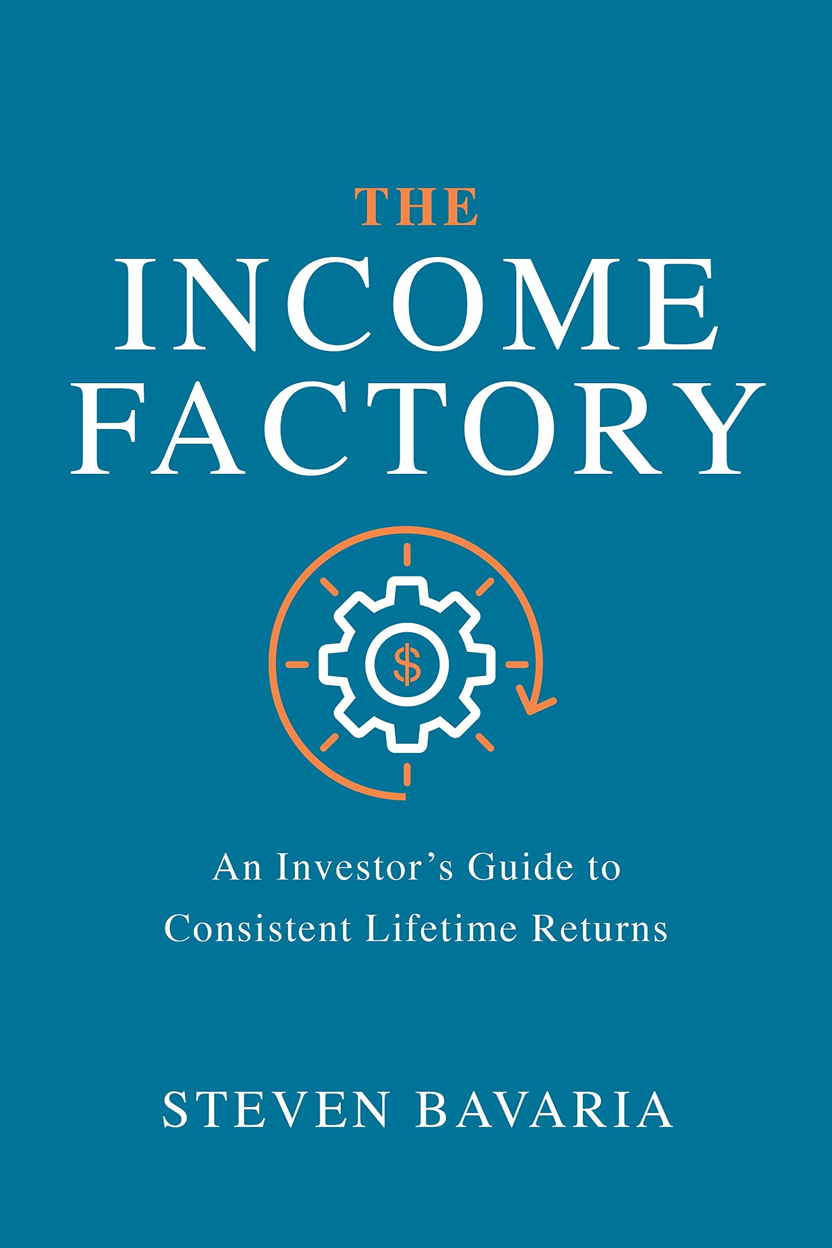 The Income Factory: An Investor's Guide to Consistent Lifetime Returns by McGraw-Hill Education