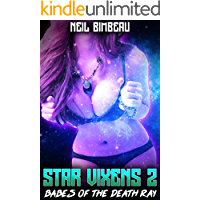 Star Vixens 2: Babes Of The Death Ray (A Sci-Fi Harem Series) (English Edition)