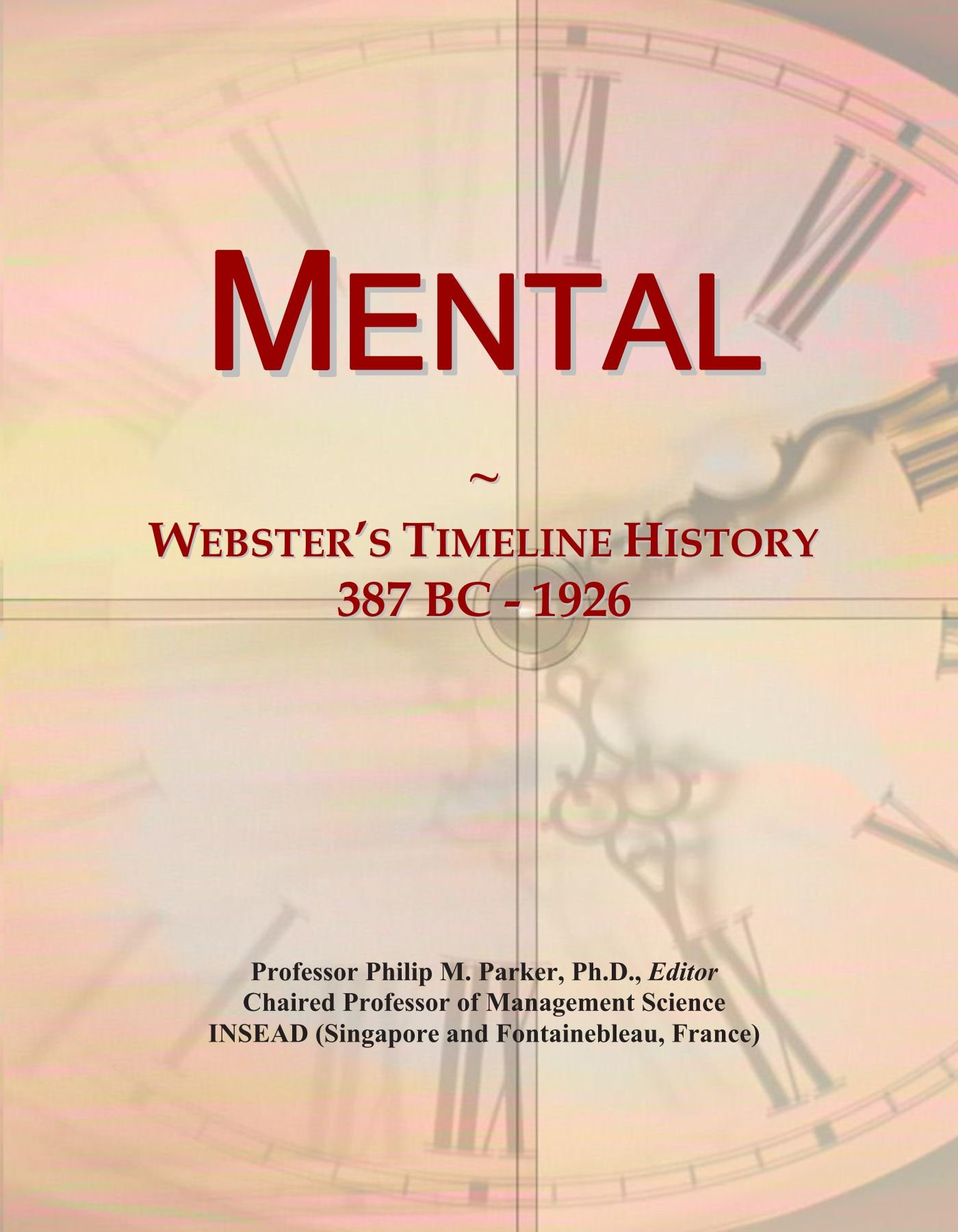 Mental: Webster's Timeline History, 387 BC - 1926 pdf epub