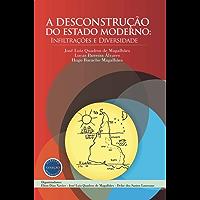 A Desconstrução do Estado Moderno: Infiltrações e Diversidade (Coleção Direito e Diversidade Livro 1)