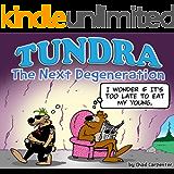 TUNDRA: The Next Degeneration