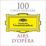 100 Chefs-d'oeuvre : Airs d'Opéra