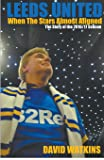 Leeds United: When The Stars Almost Aligned