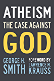 Atheism: The Case Against God (The Skeptic's Bookshelf)