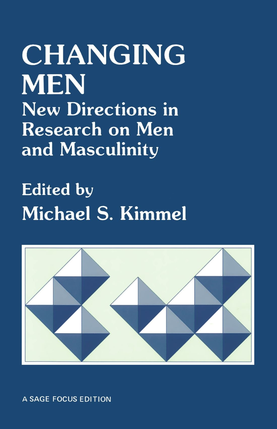 Changing Men: New Directions in Research on Men and Masculinity (SAGE Focus Editions)