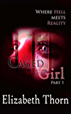 Caged Girl Part 1 Where Hell Meets Reality