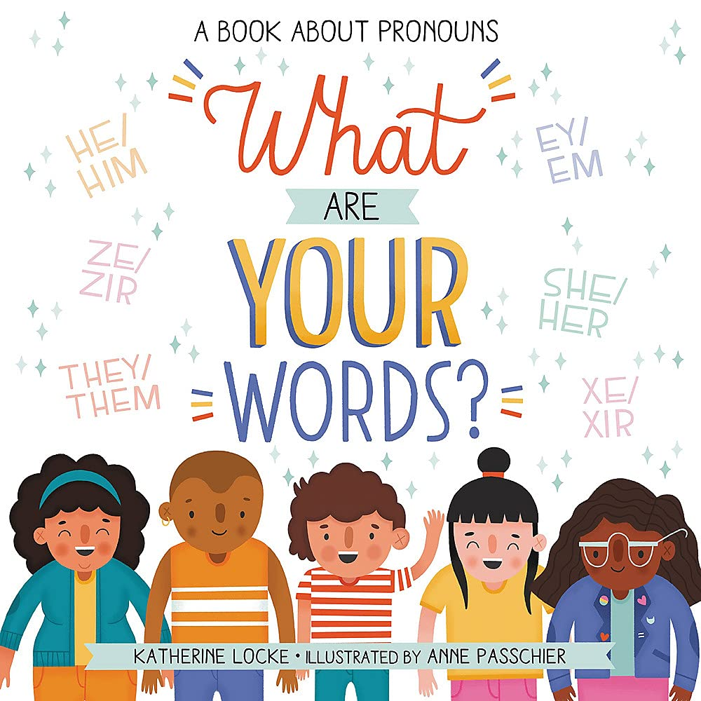 What Are Your Words?: A Book About Pronouns: Locke, Katherine, Passchier,  Anne: 9780316542067: Amazon.com: Books