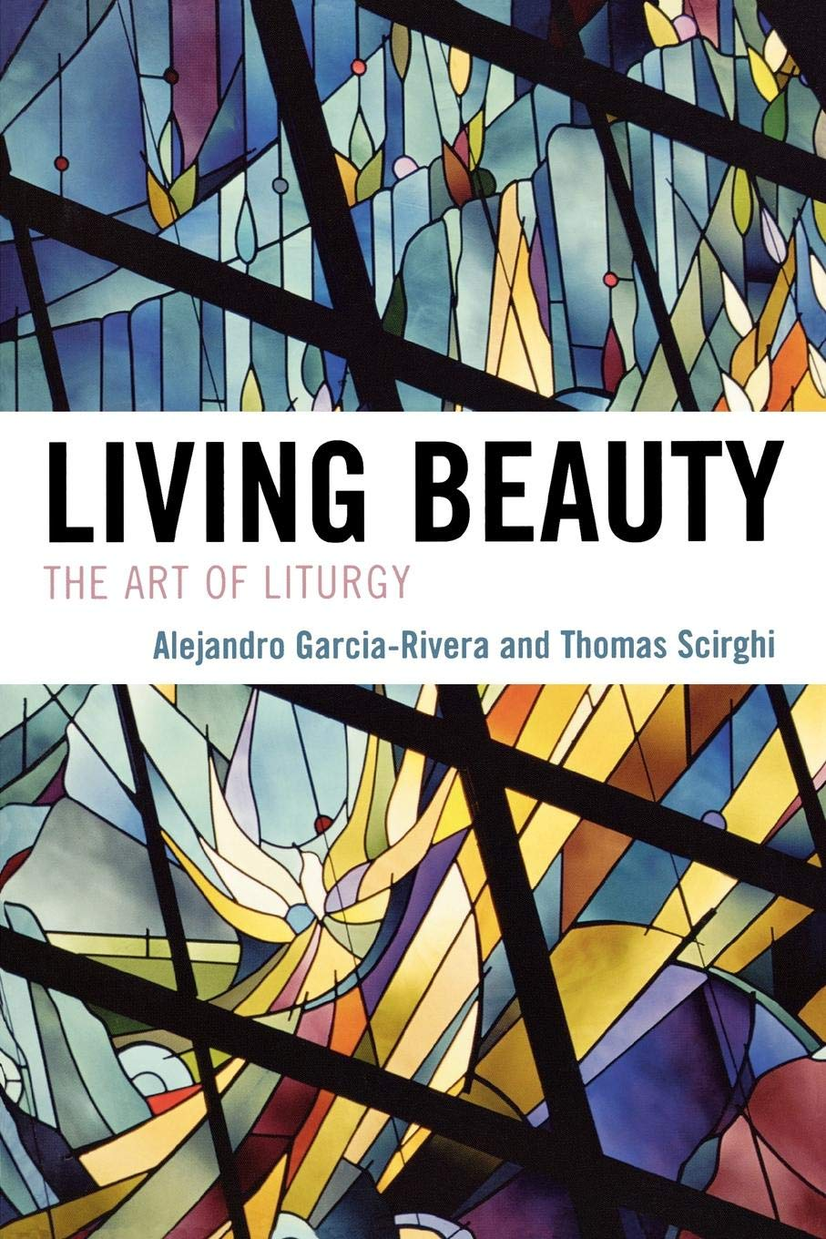 Read Online Living Beauty: The Art of Liturgy (Celebrating Faith: Explorations in Latino Spirituality and Theology) ebook