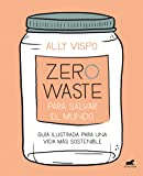 Zero Waste Home: The Ultimate Guide to Simplifying Your