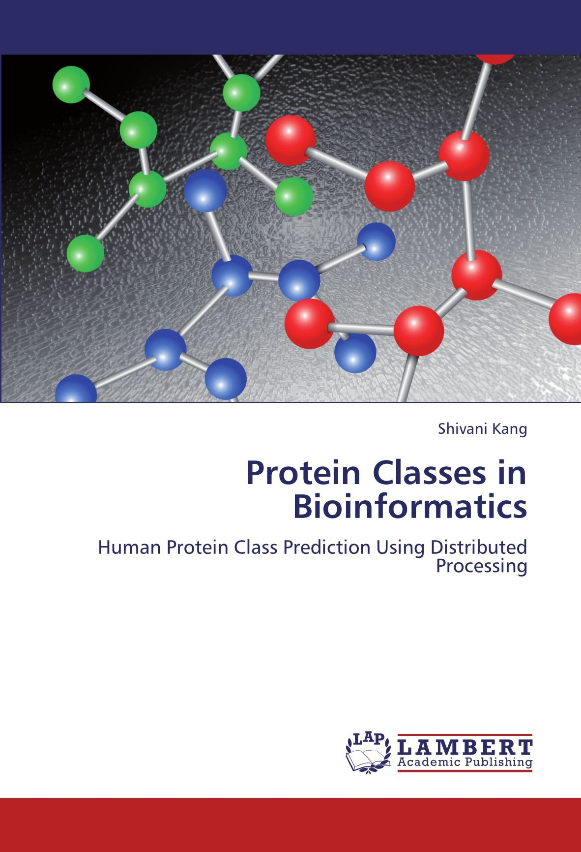Download Protein Classes in Bioinformatics: Human Protein Class Prediction Using Distributed Processing pdf epub