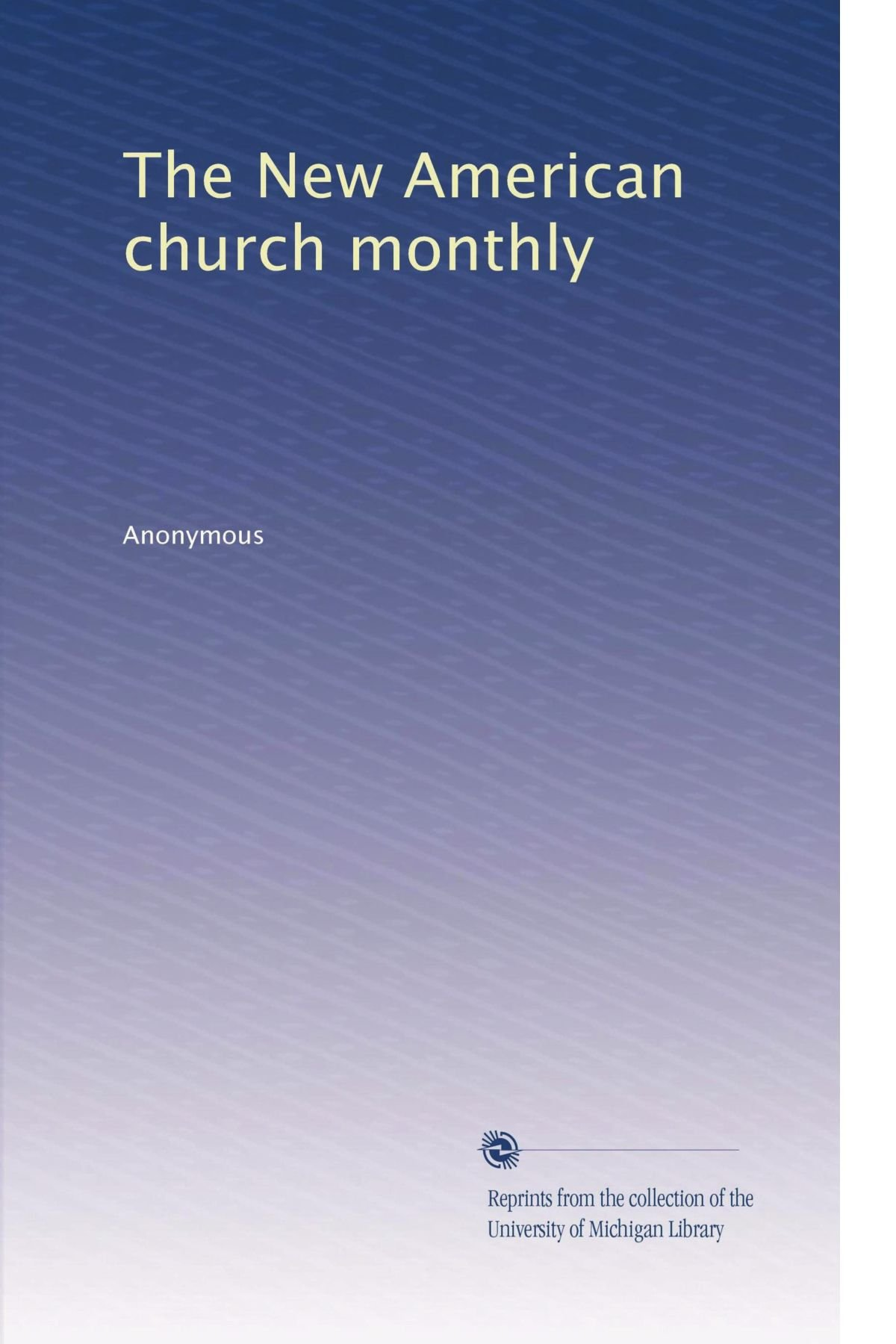 The New American church monthly (Volume 8) PDF
