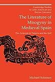 The Literature of Misogyny in Medieval Spain: The Arcipreste de Talavera and the Spill (Cambridge Studies in Latin American and Iberian Literature)
