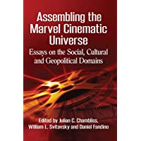 Assembling the Marvel Cinematic Universe: Essays on the