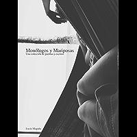 Monólogos y Mariposas: Una colección de poemas y escritos (Spanish Edition)