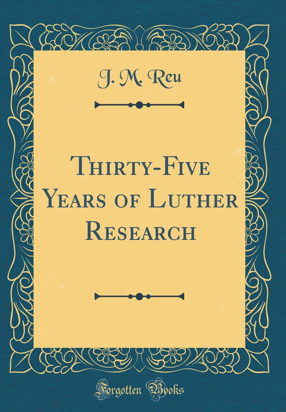 Thirty-Five Years of Luther Research (Classic Reprint) pdf