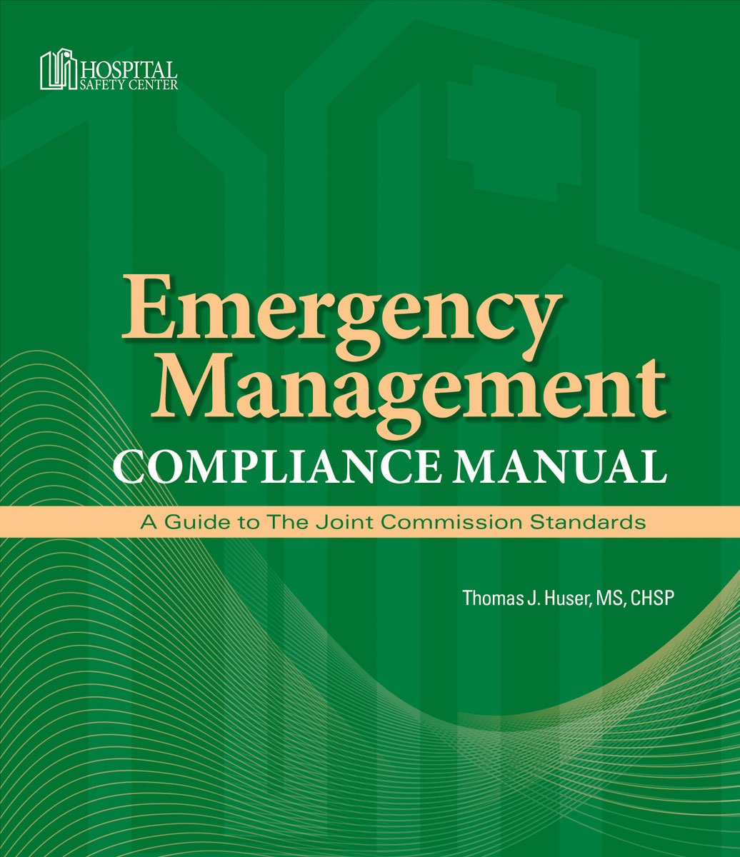 Emergency Management Compliance Manual: A Guide to The Joint Commission Standards PDF