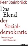 Das Elend der Sozialdemokratie: Anmerkungen eines Genossen (Beck Paperback) (German Edition)