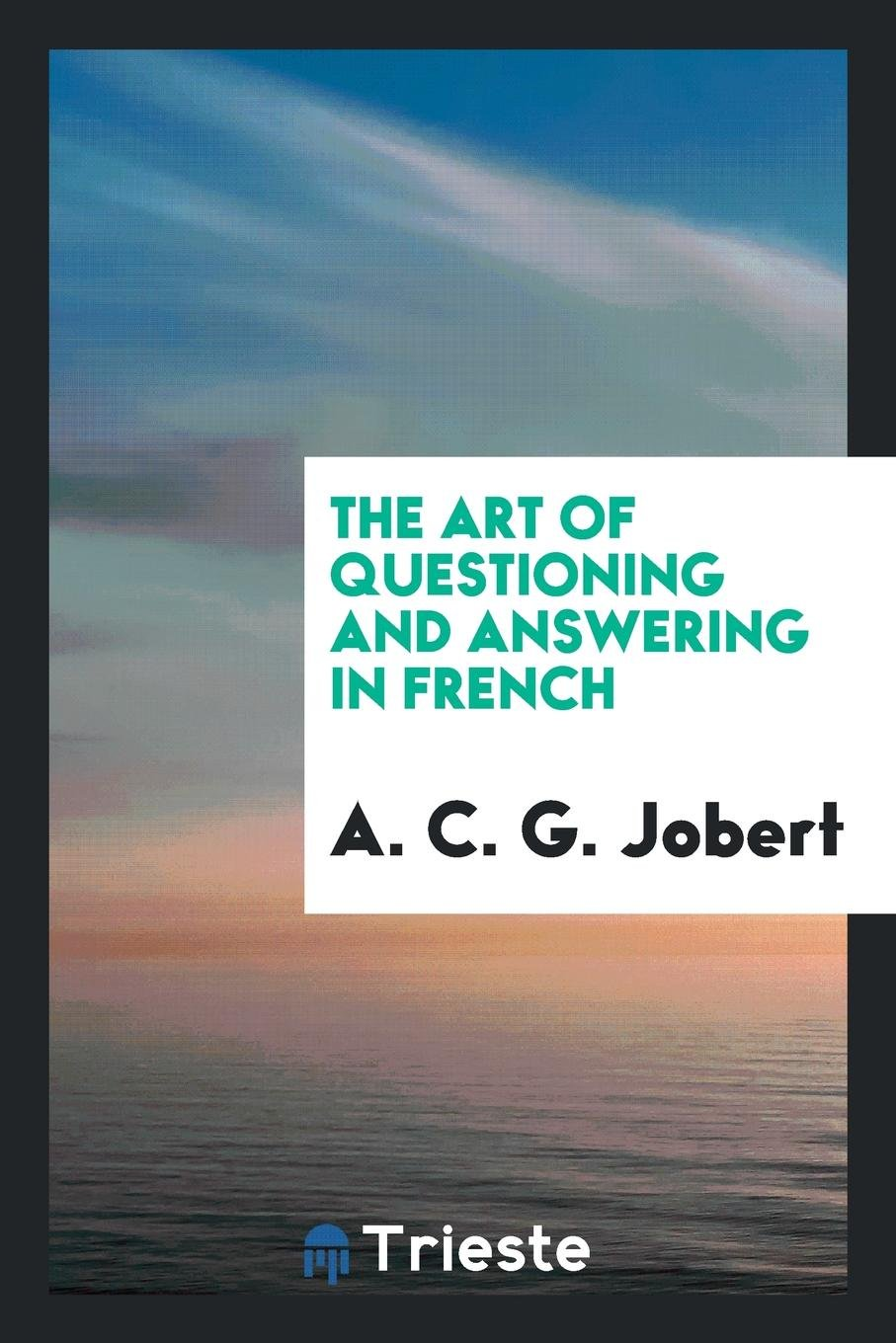 The Art of Questioning and Answering in French pdf