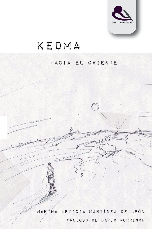KEDMA: HACIA EL ORIENTE Tapa blanda – 11 feb 2018 las nueve musas Ediciones Rodrigo Ramírez David Morrison Independently published