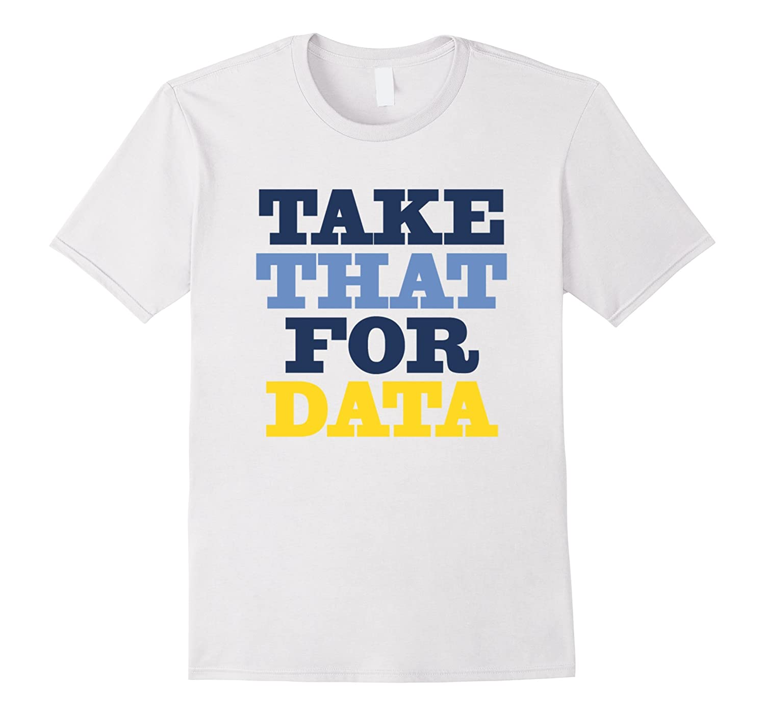 take that for data tshirt for womenman and kid-CD