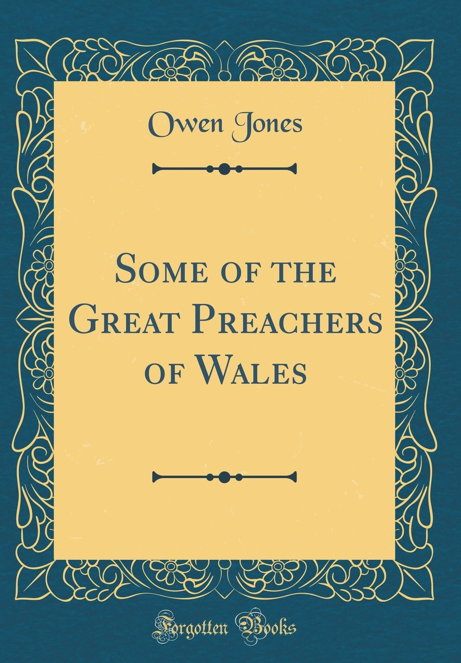 Some of the Great Preachers of Wales (Classic Reprint) ebook
