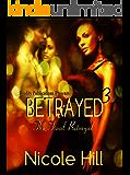 Betrayed 3: The Final Betrayal