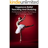 Vaganova Ballet Teaching And Studying: Professional Ballet Technique And Training system: Vaganova Ballet Positions…