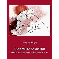 Die erfüllte Sexualität: Erkenntnisse aus zwölf erotischen Romanen