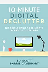 10-Minute Digital Declutter: The Simple Habit to Eliminate Technology Overload Kindle Edition