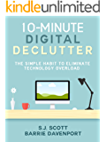 10-Minute Digital Declutter: The Simple Habit to Eliminate Technology Overload