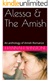 Alessa & The Amish: An anthology of Amish Romance
