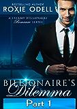 Billionaire's Dilemma – Part 1: Bad Boy Billionaire Romance (Bad Boy Gone Good Series)
