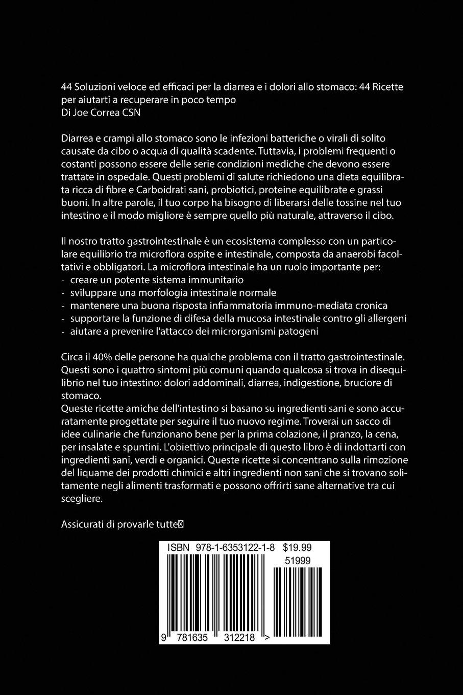 44 Soluzioni Veloci Ed Efficaci Per La Diarrea E I Dolori Allo Stomaco: 44 Ricette Per Aiutarti a Recuperare in Poco Tempo (Italian Edition): Joe Correa: ...