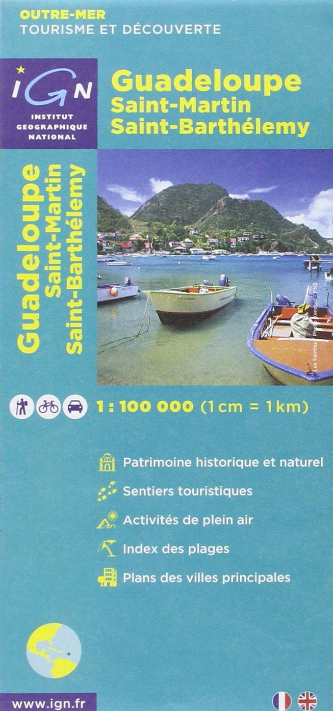 Guadeloupe 1 : 100 000: Saint-Martin/Saint Barthélemy. Outre-Mer. Tourisme et Découverte