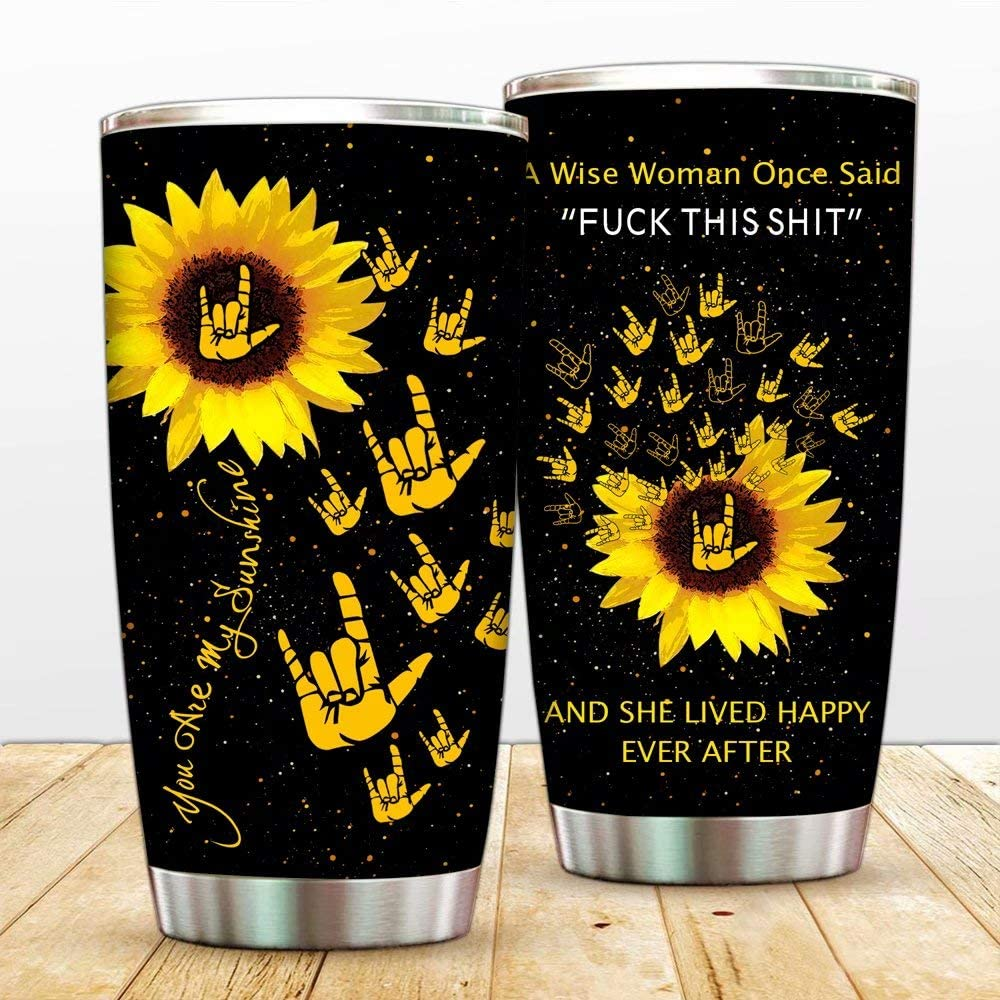 Fuck This Shit Vacuum Tumbler Cups Sunflower You Are My Sunshine Insulated Coffee Mugs with Lid, To Sister, Girl Friend Thermos,Sunshine Bottle for Travel,Work,Fitness Cold Warm Beverage