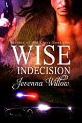 Wise Indecision (Sinners of Old Creek Book 1) Kindle Edition
