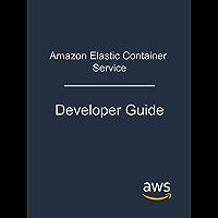 Amazon Elastic Container Service: Developer Guide (English Edition)