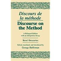 Discours de la Methode: Discourse on Method - A Bilingual Edition with an Interpretive Essay