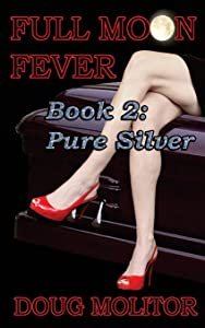 Full Moon Fever, Book 2: Pure Silver (Volume 2)