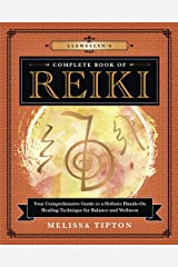 Llewellyn's Complete Book of Reiki: Your Comprehensive Guide to a Holistic Hands-On Healing Technique for Balance and Wellness (Llewellyn's Complete Book Series 15) Kindle Edition