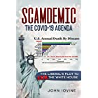 Scamdemic - The COVID-19 Agenda: The Liberal's Plot To Win The White House (English Edition)